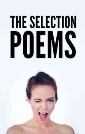 The Selection Poems  by ZhineBright