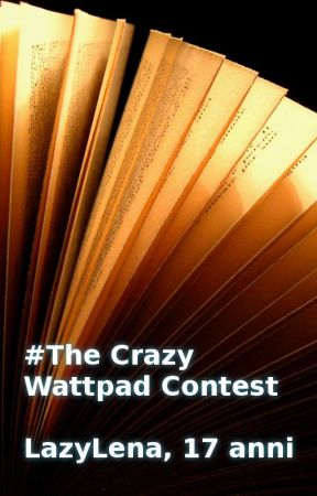 LazyLena #theCrazyWattpadContest by LazyLena