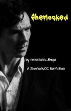 Sherlocked (Sherlock/OC fanfiction) by remstahh_fergo