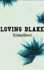 LOVING BLAKE від mylotusflower