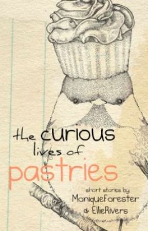 { the curious lives of pastries. } by MoniqueForester