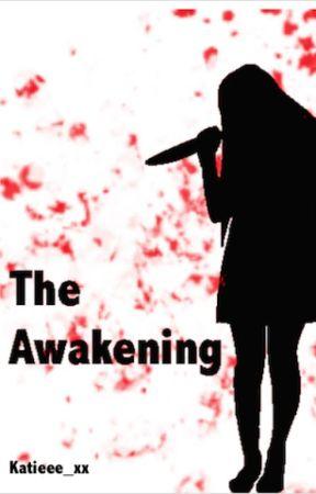 The Awakening by Katieee_xx