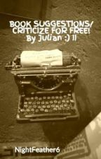 BOOK SUGGESTIONS/ CRITICIZE FOR FREE! By Julian :) II by NightFeather6