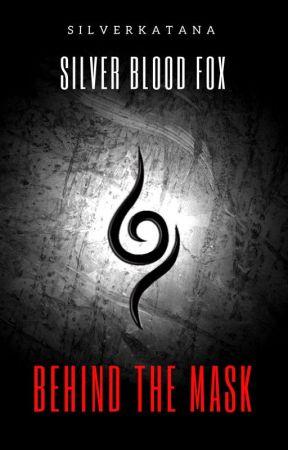 Behind the Mask: Silver Blood Fox by silverkatana