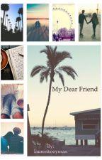 My Dear Friend by laurenkooyman