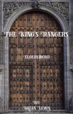 The King's Rangers - Book One - Eldersword (Writing In Progress) by LeviLeckrone