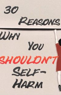 30 reasons why you SHOULDN'T self harm cover