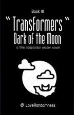 ❝ Dark of the Moon ❞ | Bumblebee X Reader | Book III by LRJay_