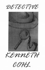 Case Files of Detective Kenneth Cohl by SKFeffect