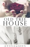 Old Tree House //✔ cover