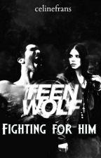 Teen Wolf: Fighting for him door celinefrans