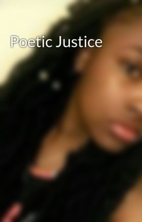 Poetic Justice by Kameron_17