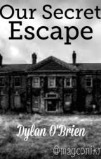 Our Secret Escape (Dylan O'Brien) by magconikr