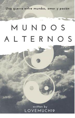 Mundos Alternos by lovemuch19