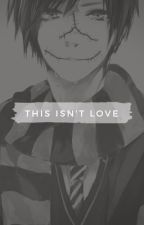 This Isn't Love (Homicidal Liu x Reader ) [ONGOING] by erminiaaaa