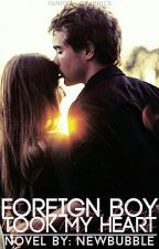 Foreign Boy Took My Heart (Completed)✔  by newbubble