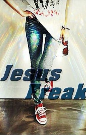 Jesus Freak (Will not be finished)