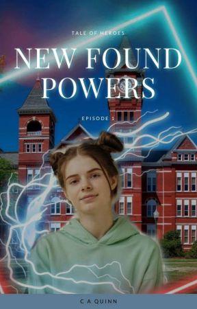 New Found Powers: Tale Of Heroes- Season 1 by ArtyCeeCee