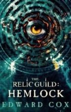 HEMLOCK (a short story prelude to The Relic Guild) by Edward_Cox
