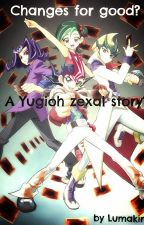 Book 1. Changes for good or worse?! A Yugioh Zexal story. by Lumaking7