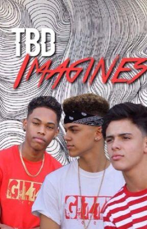 tbd imagines  by tbdsmoochie