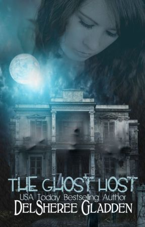 The Ghost Host by DelShereeGladden