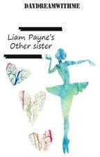 Liam Payne's other sister. (Louis Tomlinson fan fiction) Under heavy editing by Daydreamwithme
