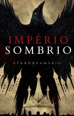 Império Sombrio  by StarDreamsBig