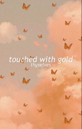 touched with gold [ʙᴋᴅᴋ] by thyselves