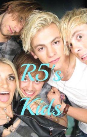 R5's Kids by R5VolleyballGirl