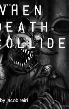 When death collides (creepypasta x fnaf crossover) by SION_THE_PSYCHOPATH