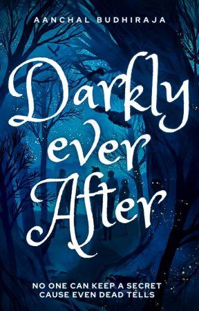 Darkly Ever After by AanchalBudhiraja