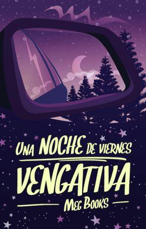 Una noche de viernes vengativa by meg-books