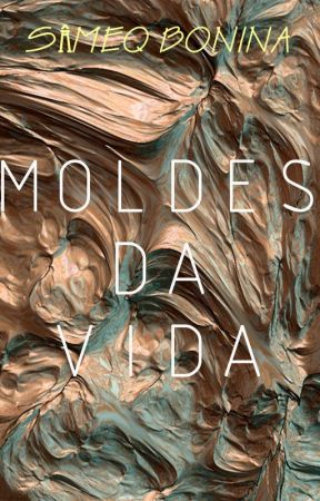 Moldes da Vida by SameqBonina
