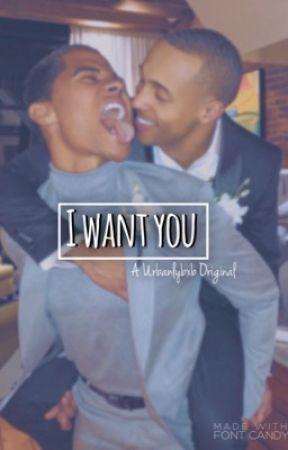 I Want You  by urbanlybxb