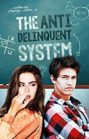 The Anti-Delinquent System by Cherry_Cola_x