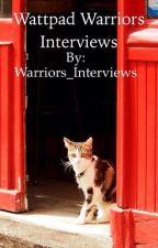 Wattpad Warriors Interviews by Warriors_Interviews