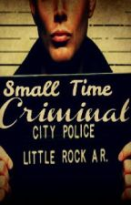 Small Time Criminal (On Hold) by nardia_85