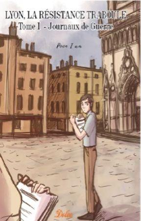 Lyon, La résistance traboule - Tome 1:  Journaux de Guerre by pooniam