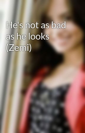 He's not as bad as he looks (Zemi) by onedirectionzemi