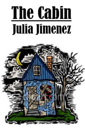 The Cabin (Short Story) by JKBjimenez07