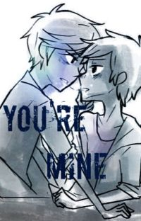 You're Mine (BillDip)    #Wattys2016 cover