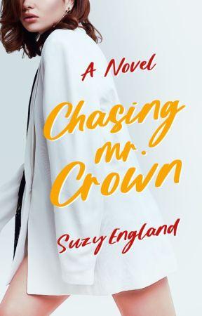 Chasing Mr. Crown by SuzyEngland