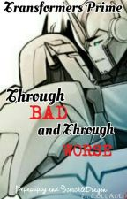 Transformers Prime: Through Bad and Through Worse by EmBayBlue
