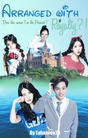Arranged With Royalty?! (Kai/EXO Fanfic) by luhaniee23