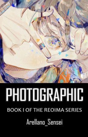 Photographic [Book I of the Reoima Series] by Arellano_Sensei