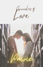 Chronicles of L.O.V.E : First Love by Pawie0519