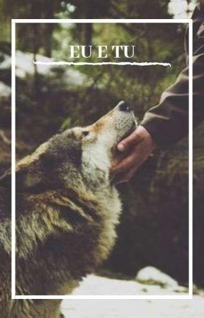 Eu e Tu... [Terminada] by anamargerie