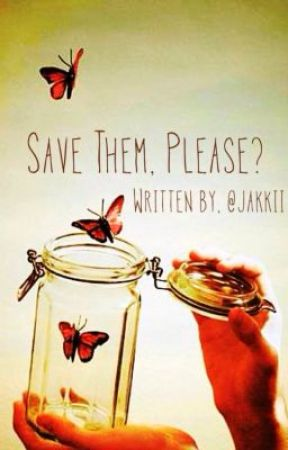 Save Them, Please? *One Direction Fanfic* by Jakkii