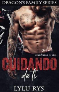 Cuidando de ti©  (Dragon's Family #1) (CORRIGIENDO) cover
